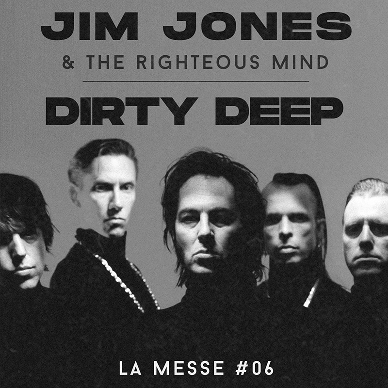MESSE #06 / JIM JONES AND THE RIGHTEOUS MIND + DIRTY DEEP